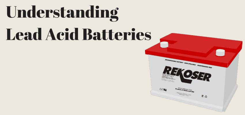 Understanding Lead Acid Batteries