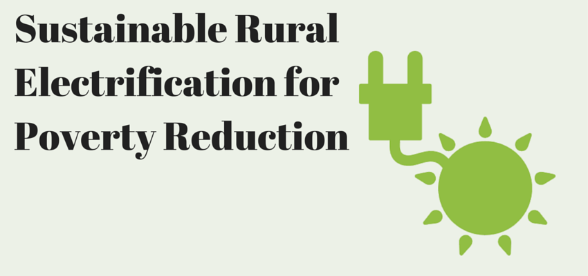 Sustainable Rural Electrification for Poverty Reduction