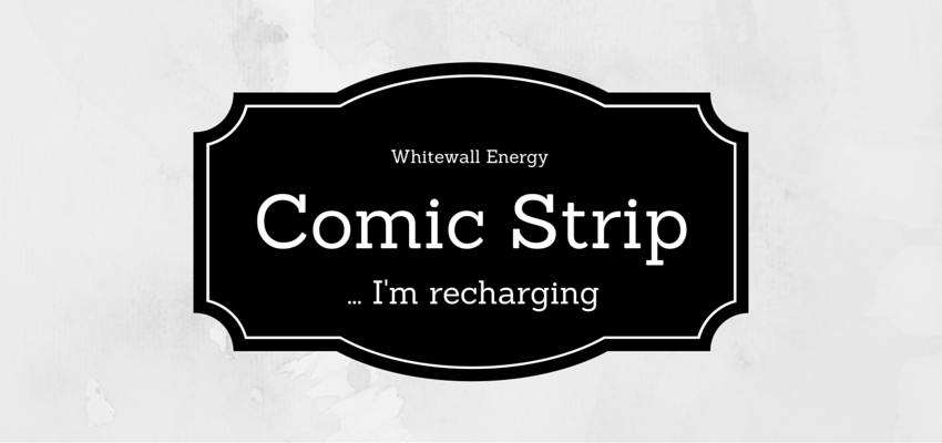 [Comic strip] I'm recharging...